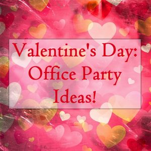 Valentine S Day Office Party Ideas Porter S Office Products